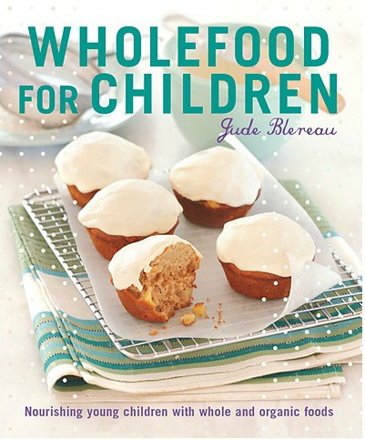 Wholefood for Children - Jude Blereau