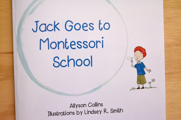 Jack goes to Montessori School - Allyson Collins