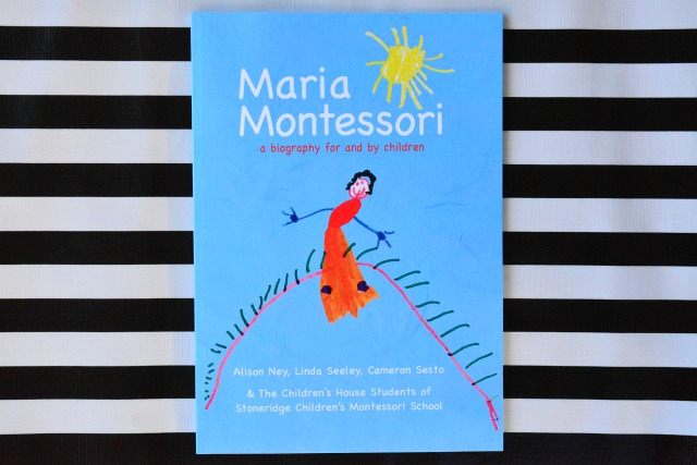 Maria Montessori - a biography for and by children