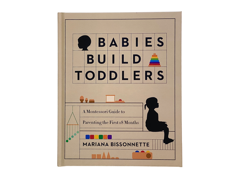Babies Build Toddlers A Montessori Guide review